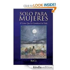 Solo Para Mujeres (Spanish Edition) RoCa  Kindle Store
