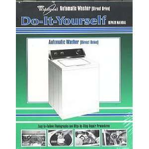 Manual for Your Whirlpool Automatic Washer (Belt Driven) Whirlpool