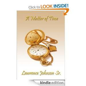 A Matter of Time eBook: Lawrence Johnson Sr.: Kindle Store