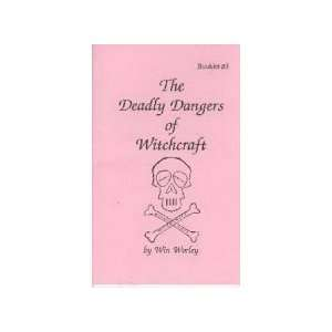 Deadly Dangers Of Witchcraft (9781903275146) Worley Win