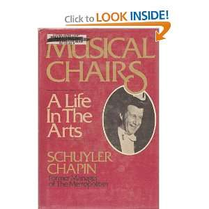 Musical chairs A life in the arts Schuyler Chapin 9780399119705