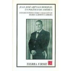 Arévalo Bermejo, un político de América (Especiales de a la Orilla