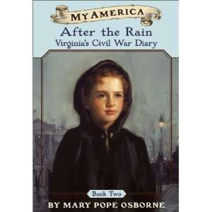 After the Rain Virginias Civil War Diary, Book Two (My