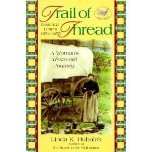 Trail of Thread A Womans Westward Journey (Book 1 of Trail