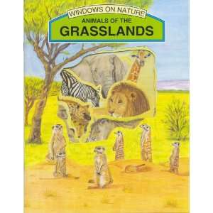 Animals of the Grasslands (Windows on Nature