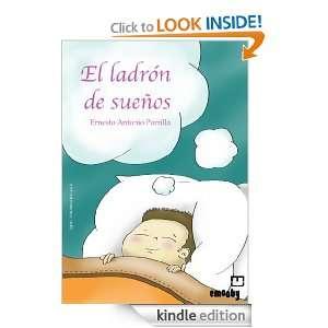 El ladron de sueños (Spanish Edition): Ernesto Antonio Parrilla