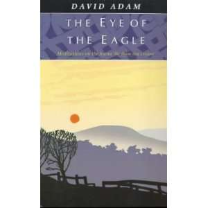 The Eye of the Eagle: Meditations on the Hymn Be Thou My