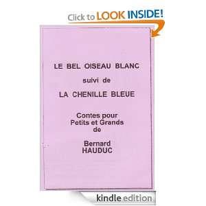 LE BEL OISEAU BLANC suivi de LA CHENILLE BLEUE Contes pour Petits et