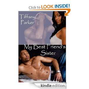 My Best Friends Sister (Forbidden Love Series): Tiffany Parker