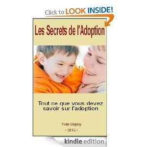 Les Secrets De lAdoption (French Edition) Yvan Dupuy