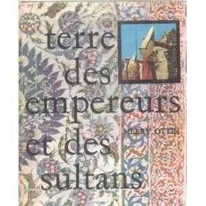 Les grands siecles dasie mineure: terre des empereurs et des sultans