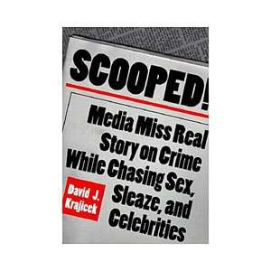 Scooped!: Media Miss Real Story on Crime While Chasing