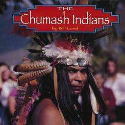 The Chumash Indians by Bill Lund 1997, Hardcover 9781560655626