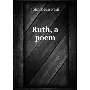 Ruth, a poem John Dean Paul  Books