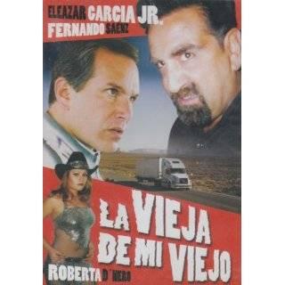 La Vieja De Mi Viejo ~ Eleazar Carcia Jr., Fernando Saenz and Roberta