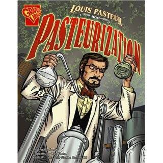 Louis Past and Pastization (Inventions and Discovery series