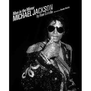 Man in the Mirror Michael Jackson, Galella, Ron Art