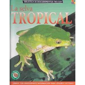 La Selva Tropical  The Tropical Forest, McCormick, Rosie